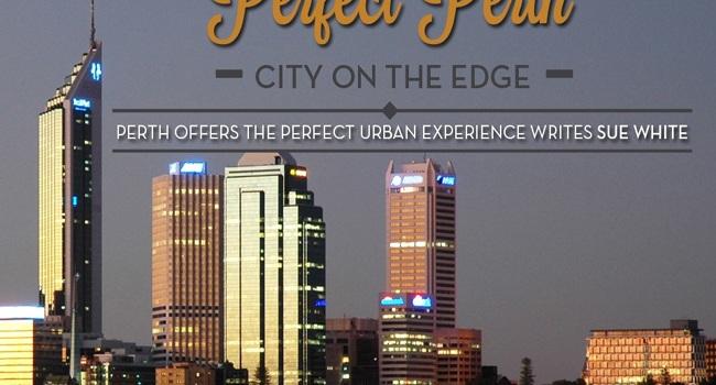Perth merupakan kota Pelajar Impian